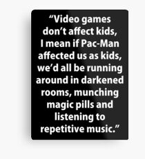 Video Games don't affect Kids Metal Print