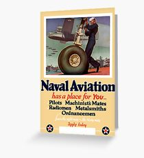 Naval Aviation Has A Place For You - WWII Greeting Card