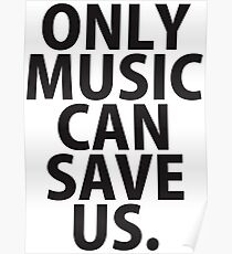 Only Music Can Save Us Poster