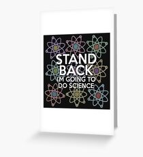 STAND BACK I'M GOING TO DO SCIENCE Greeting Card