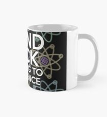 STAND BACK I'M GOING TO DO SCIENCE Mug