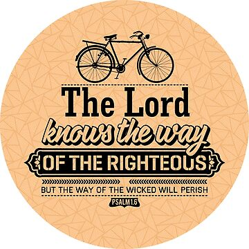For the Lord watches over the way of the righteous, but the way of the wicked leads to destruction. by biblebox