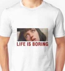 Life is boring (Pulp Fiction) Unisex T-Shirt