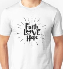 Biblical typography. Christian symbols. Faith, hope, love. Unisex T-Shirt