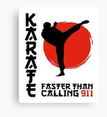 Karate Faster Than Calling 911 Canvas Print