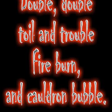 MACBETH, Play, The Play, Theatre, Double, Double Toil & Trouble, Bubble, Witches, Shakespeare, by TOMSREDBUBBLE