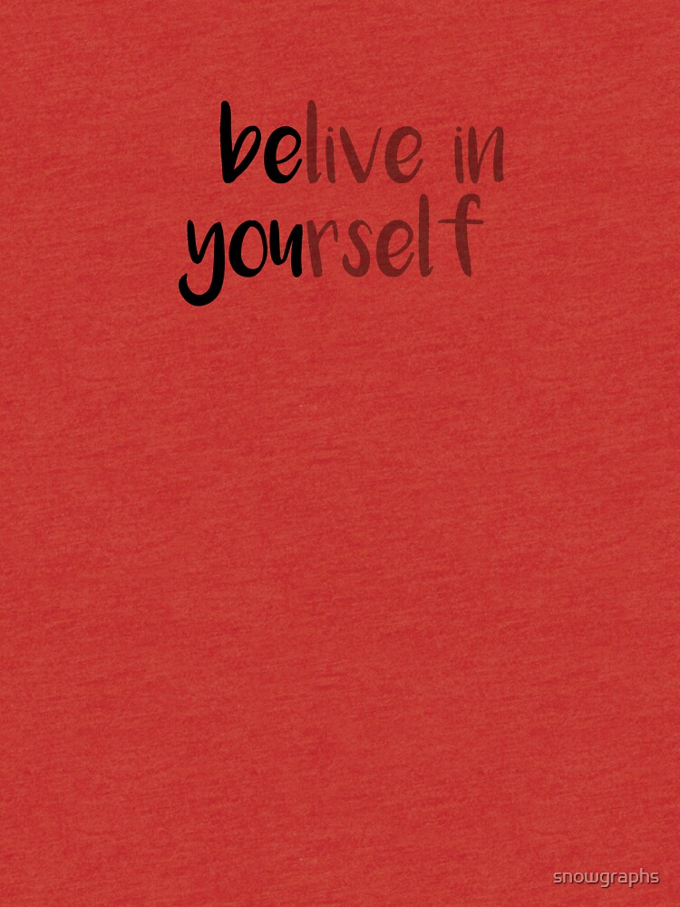 belive in yourself by snowgraphs