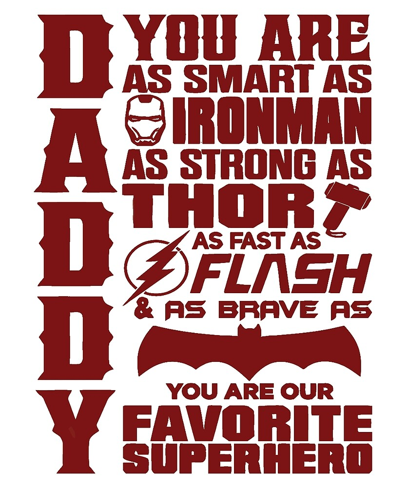 DADDY YOU ARE MY FAVORITE SUPER HERO T SHIRTS by chihai