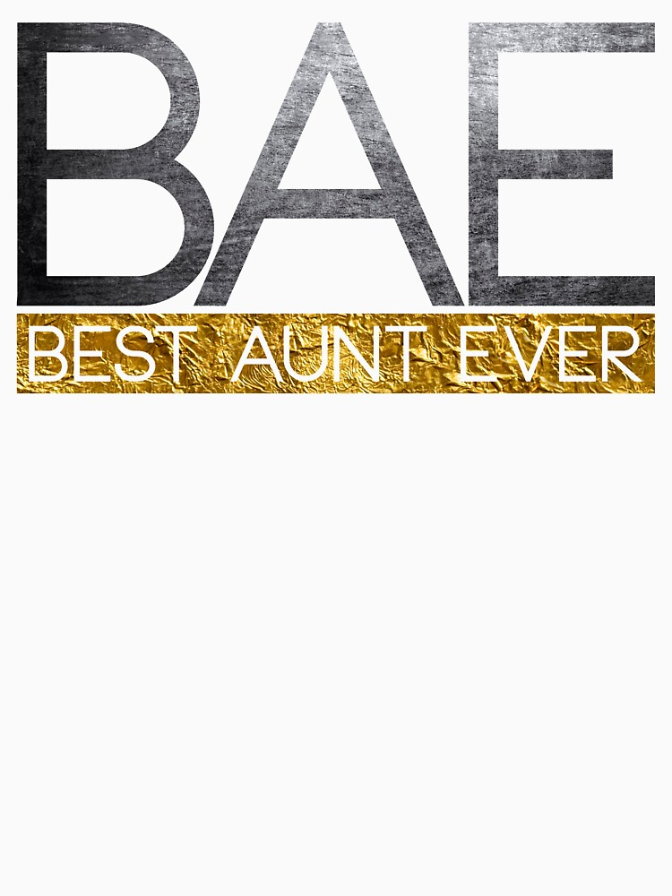 BAE Best Aunt Ever shirt by bestdesign4u