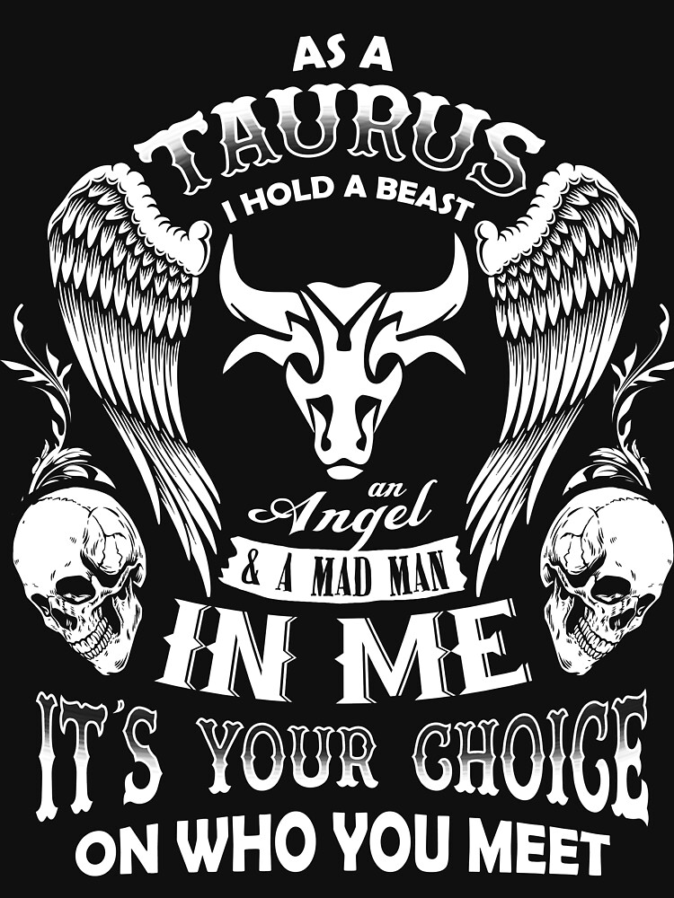 As A Taurus I Hold A Beast An Angel A Madman In Me Tshirt -Best Design by teerich