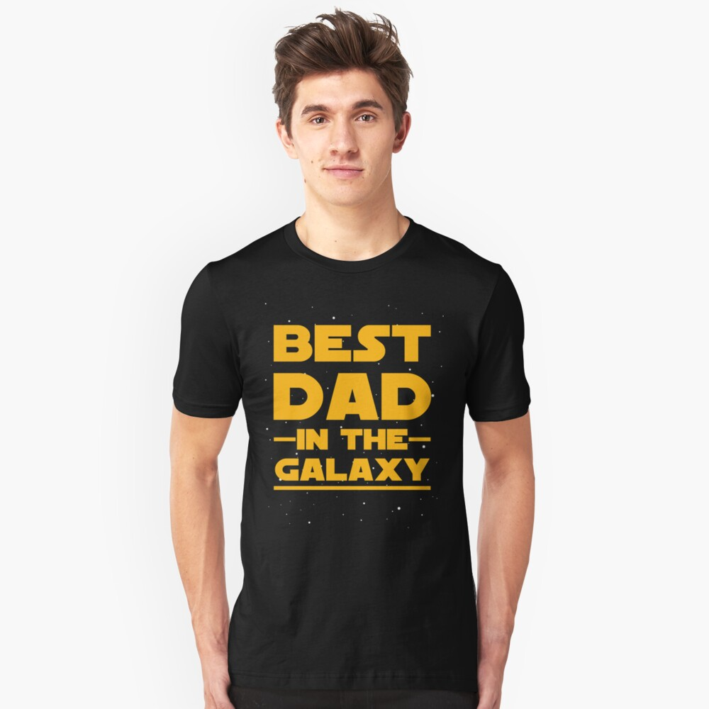 Father's Day - Best Dad in the Galaxy - Birthday Gift Unisex T-Shirt Front