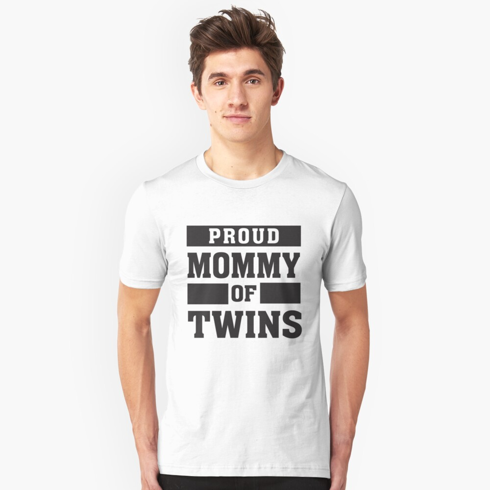 Proud Mommy of Twins - Mother Twin Mom Unisex T-Shirt Front