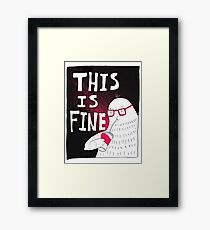 This Is Fine Framed Print