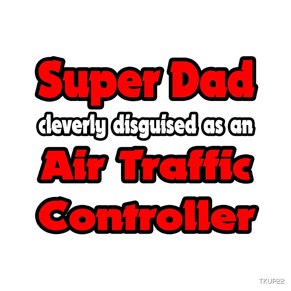 Super Dad Cleverly Disguised As An Air Traffic Controller by TKUP22