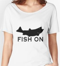 Fish On  Women's Relaxed Fit T-Shirt