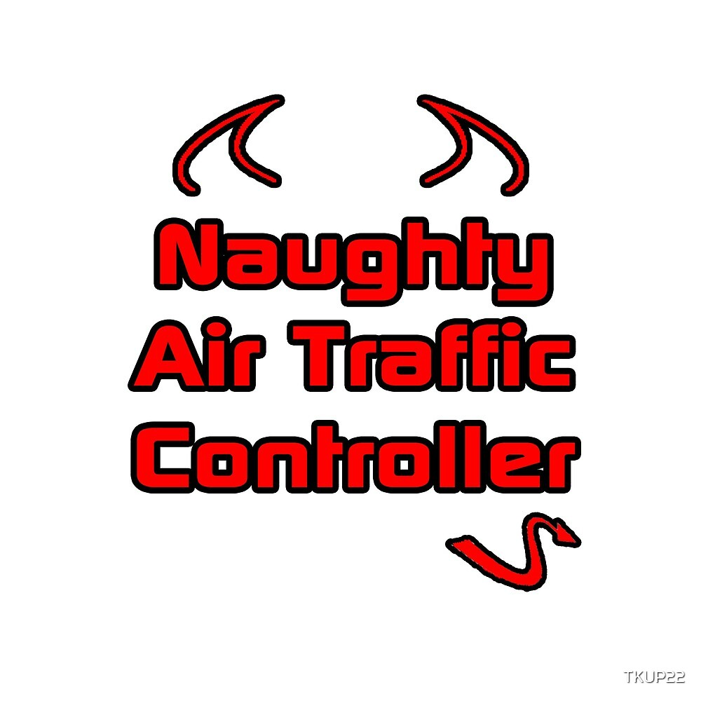 Naughty Air Traffic Controller by TKUP22