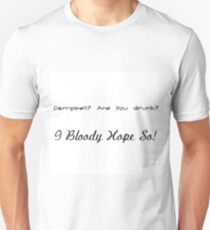 Campbell? Are You Drunk? I Bloody Hope So Unisex T-Shirt