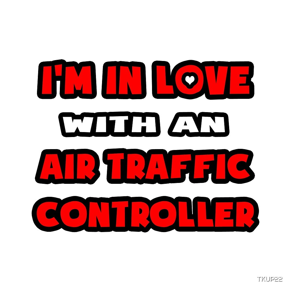 I'm In Love With An Air Traffic Controller by TKUP22