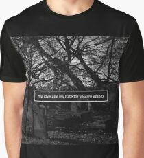 my love and my hate for you are infinite Graphic T-Shirt
