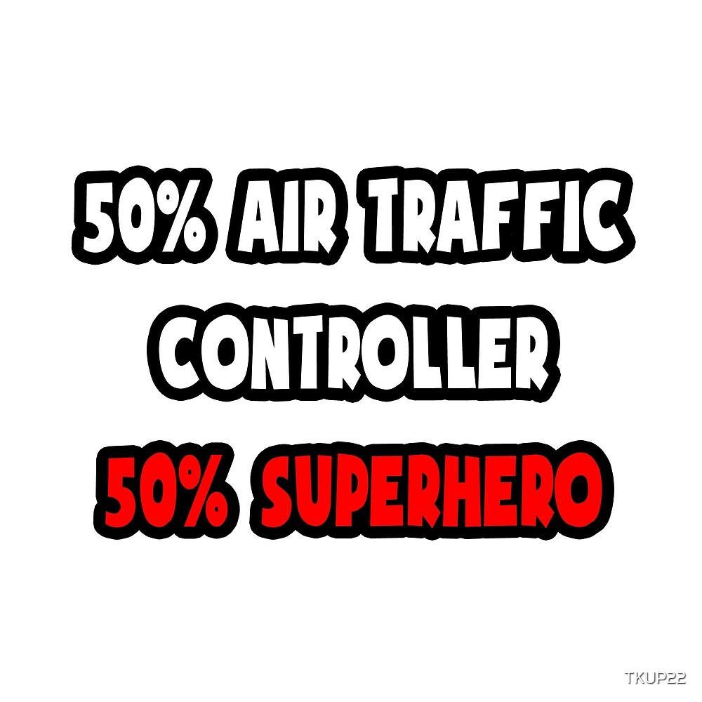 Half Air Traffic Controller / Half Superhero by TKUP22