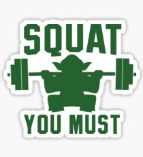 Squat you must Sticker