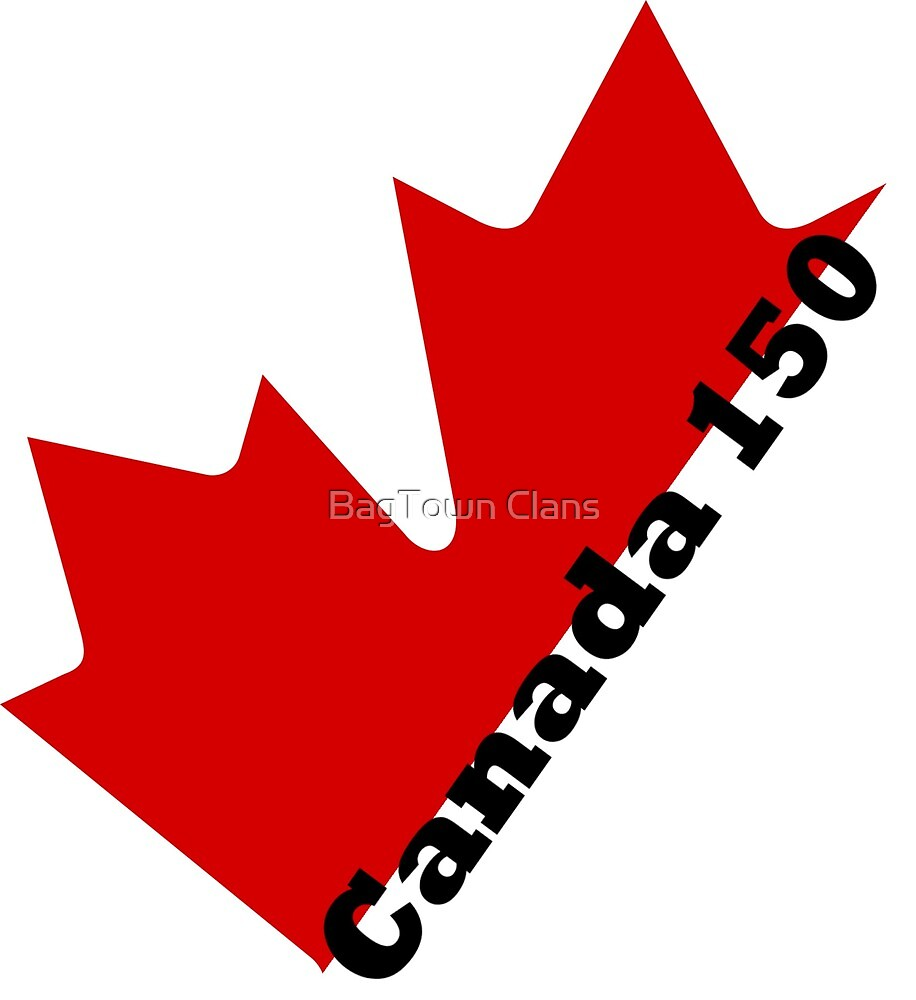 Canada 150 by BagTown Tees