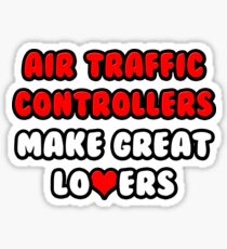 Air Traffic Controllers Make Great Lovers Sticker