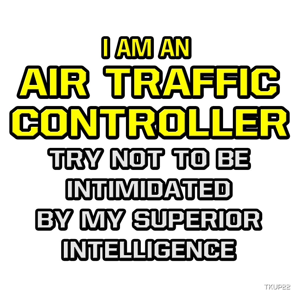 Funny Air Traffic Controller .. Superior Intelligence by TKUP22
