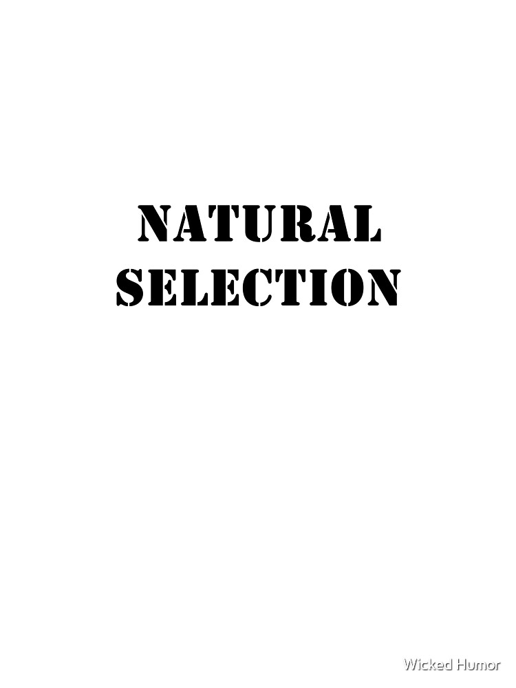 Natural Selection by WickedHumor