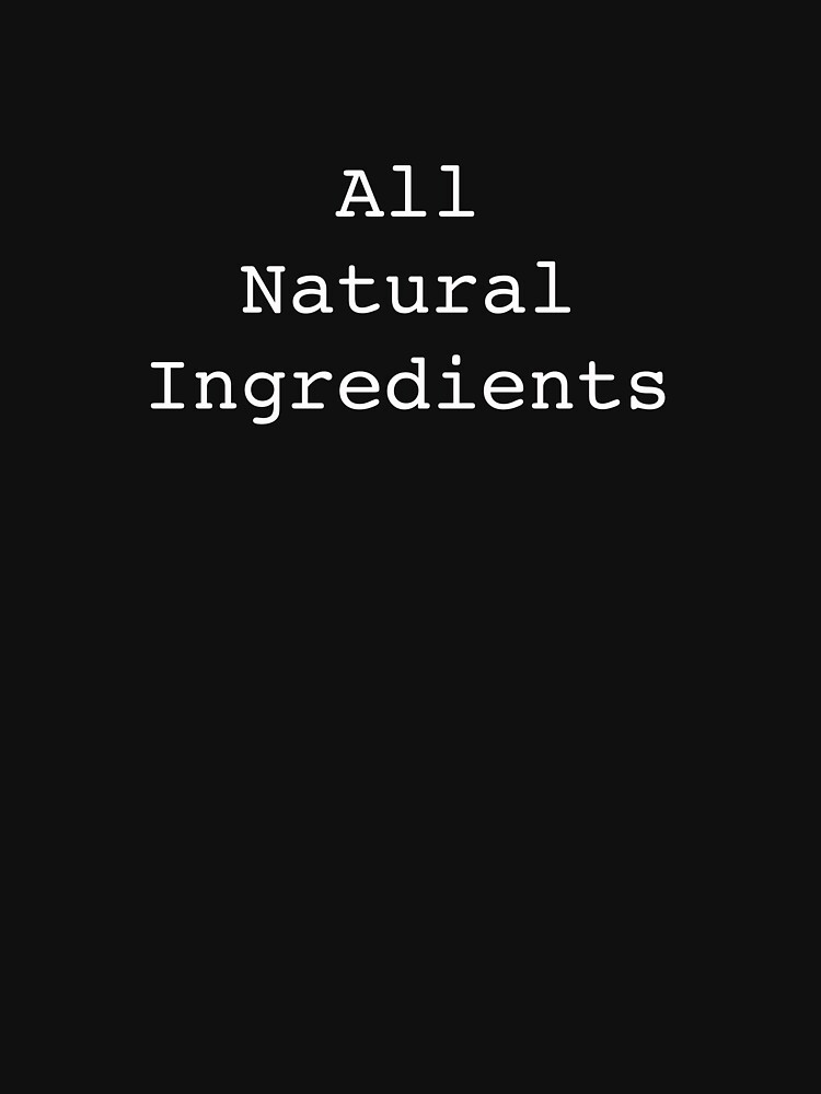 All Natural Ingredients by ATJones