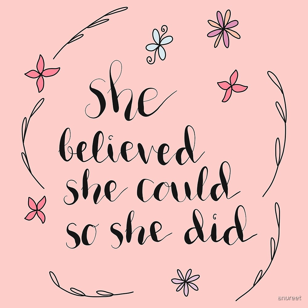 She believed she could so she did - Motivational Quote by anureet