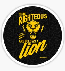 The righteous are bold as a lion Sticker