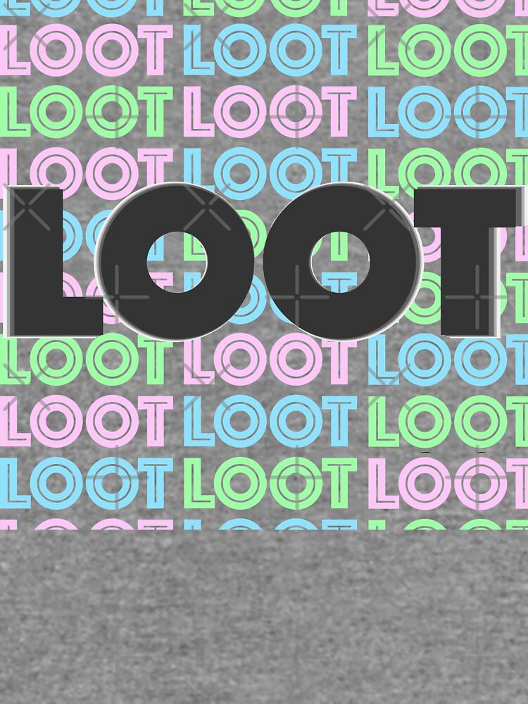 Loot loot loot Loot by GameGeekzDesign
