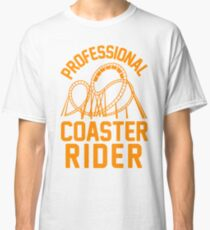 Professional Coaster Rider Classic T-Shirt
