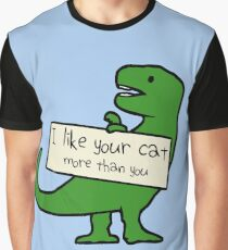 I Like Your Cat More Than You (T-Rex) Graphic T-Shirt