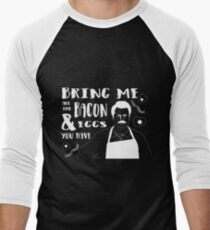 Bring me ALL the bacon and eggs you have T-Shirt