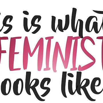 this is what a feminist looks like  by cedougherty