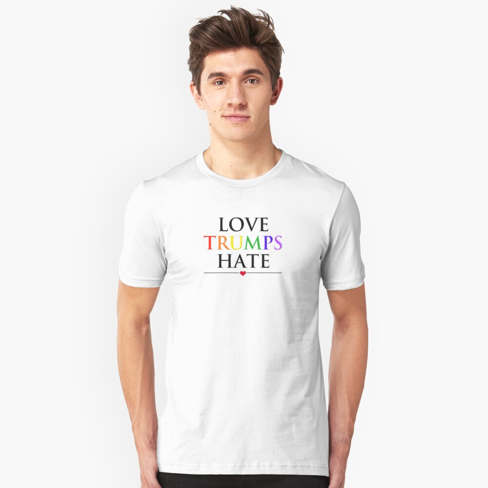Love Trumps Hate Unisex T-Shirt Front