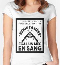 """J'incite pas la violence mai un """"nique ta mère"""" égal un mec en sang - Kalash Criminel Women's Fitted Scoop T-Shirt"""