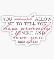 Mr. Darcy How Ardently I Admire Pride and Prejudice Jane Austen Design Sticker