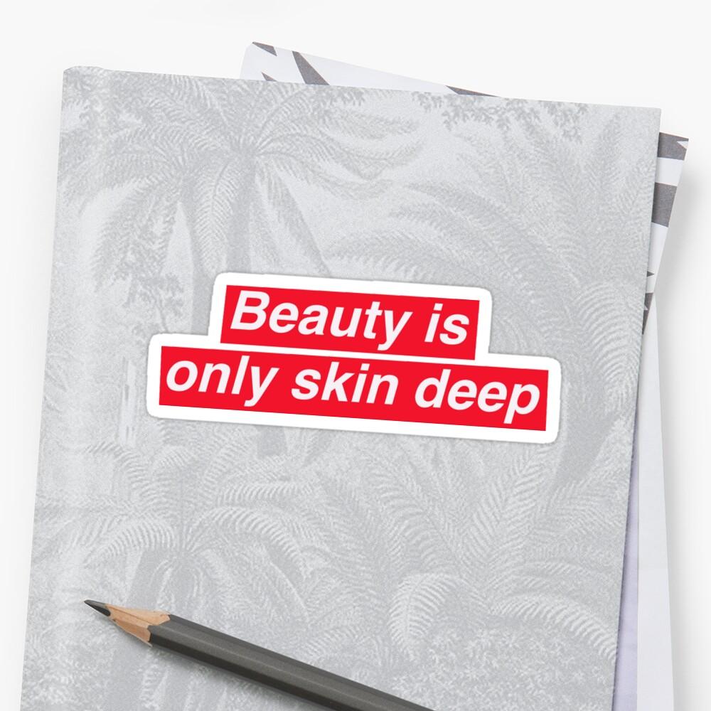 Beauty is only skin deep Sticker Front