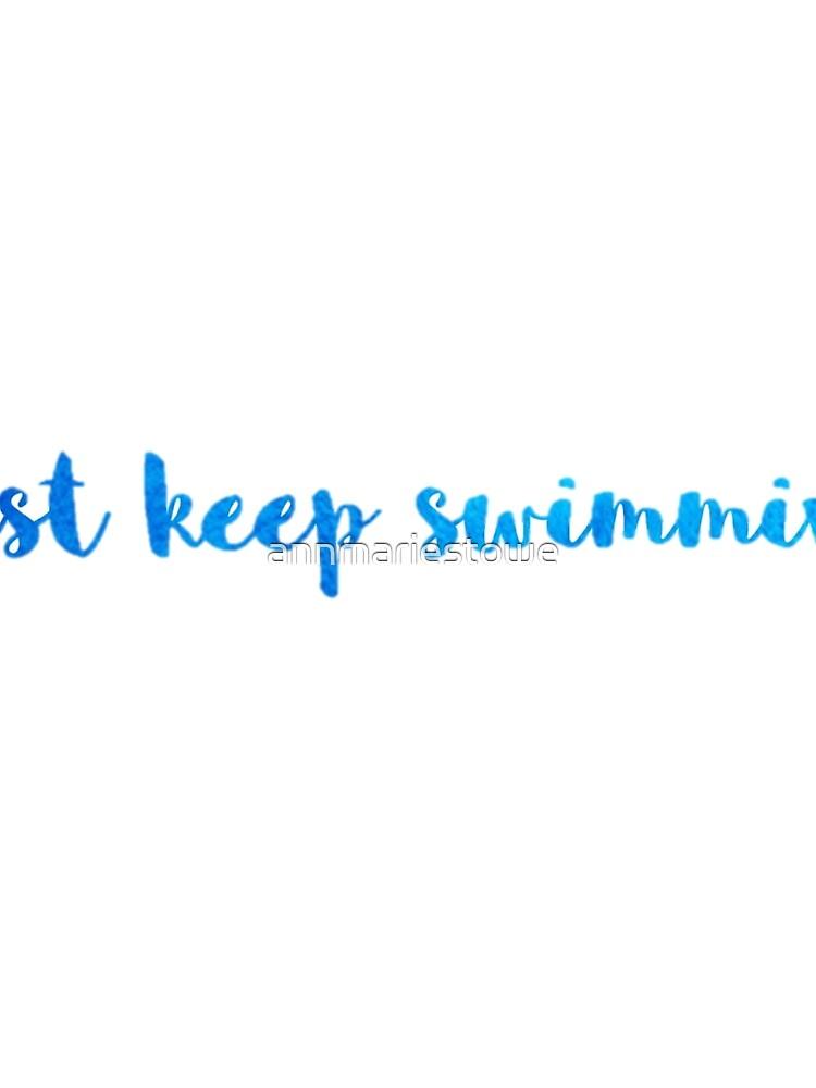 Just Keep Swimming Watercolor by annmariestowe