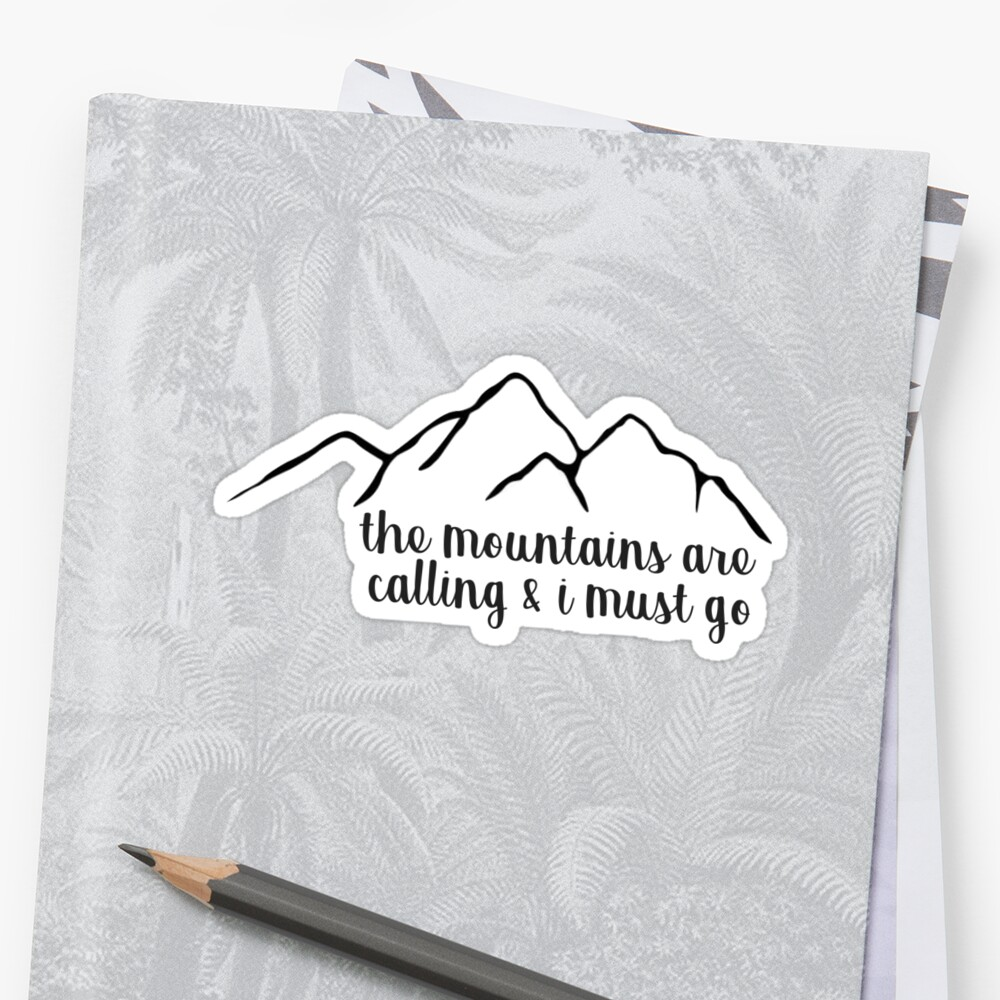 The Mountains Are Calling and I Must Go Simple Sticker Front