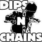 Dips N Chains by movelikewedo
