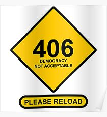 Occupy Movement - 406 Democracy Not Acceptable Please Reload Poster