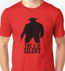 Django Unchained - The D Is Silent Unisex T-Shirt