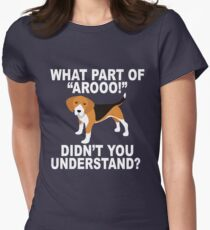 """What Part Of """"Aroo!"""" Didn't You Understand? Fitted T-Shirt"""