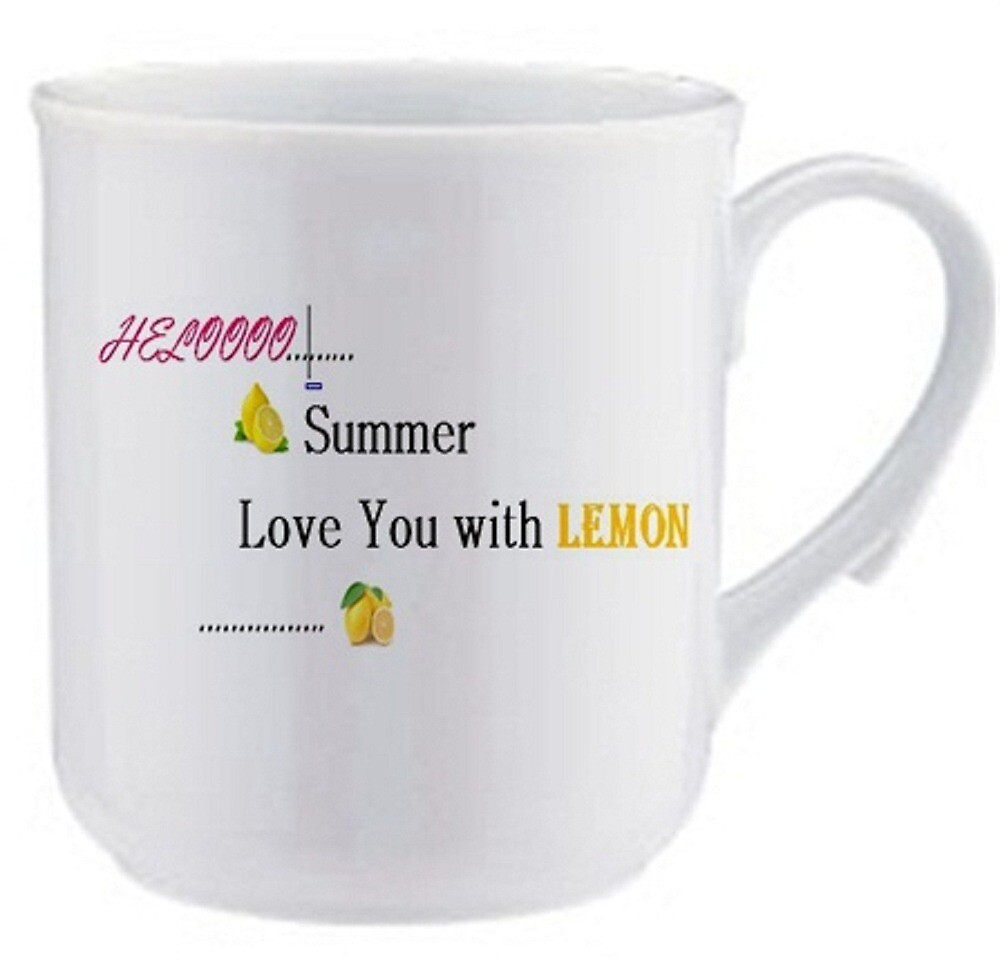 Novelty coffee mug design with a quote: Heloooo summer love you with lemon. by Nusrat