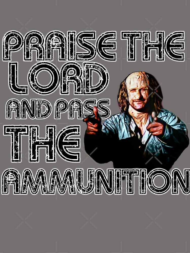 Praise the Lord and pass the ammunition - Freakshow by American  Artist