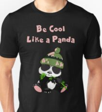""" Be Cool Like A Panda "" Unisex T-Shirt"